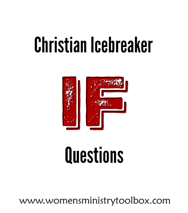 Christian Icebreaker If Questions - includes free printable.