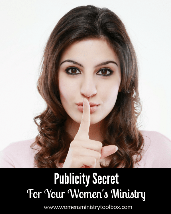 Publicity Secret for Your Women's Ministry