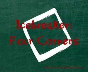 Icebreaker: Four Corners