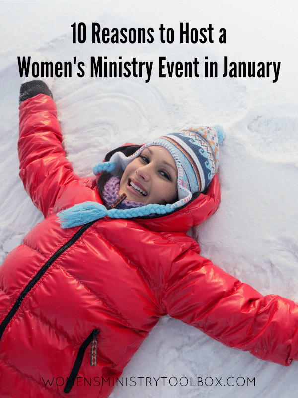 10 Reasons to Host a Women's Ministry Event in January