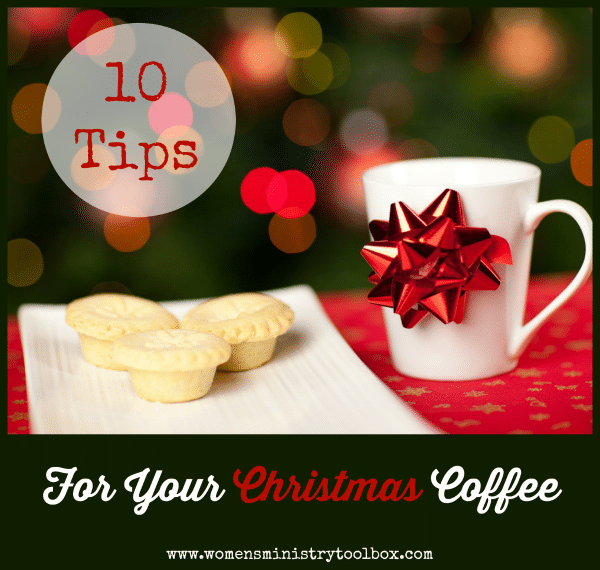10 Tips for Your Christmas Coffee from Women's Ministry Toolbox
