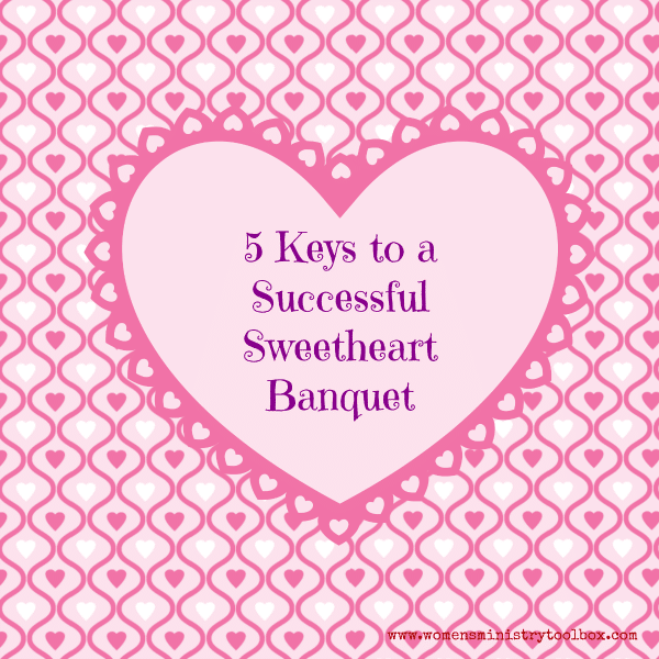5 Keys to a Successful Sweetheart Banquet