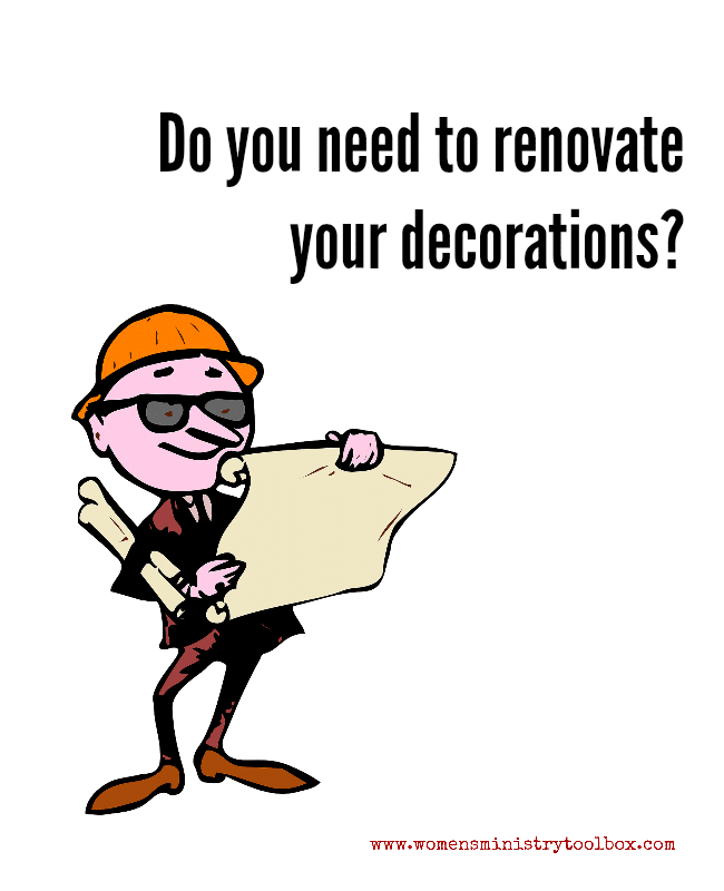 Do you need to renovate your Women's Ministry decorations?