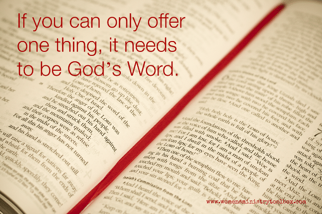 If you can only offer one thing in your Women's Ministry, it needs to be God's Word.