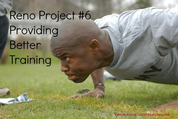 Women's Ministry Renovation Project #6: Providing Better Training