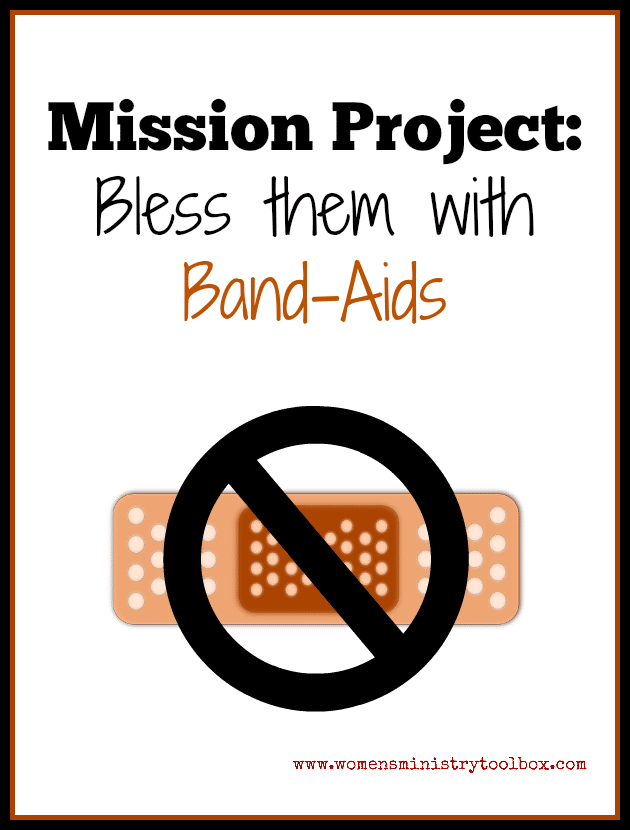 Mission Project: Bless them with Band-Aids