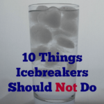 10 Things Icebreakers Should Not Do