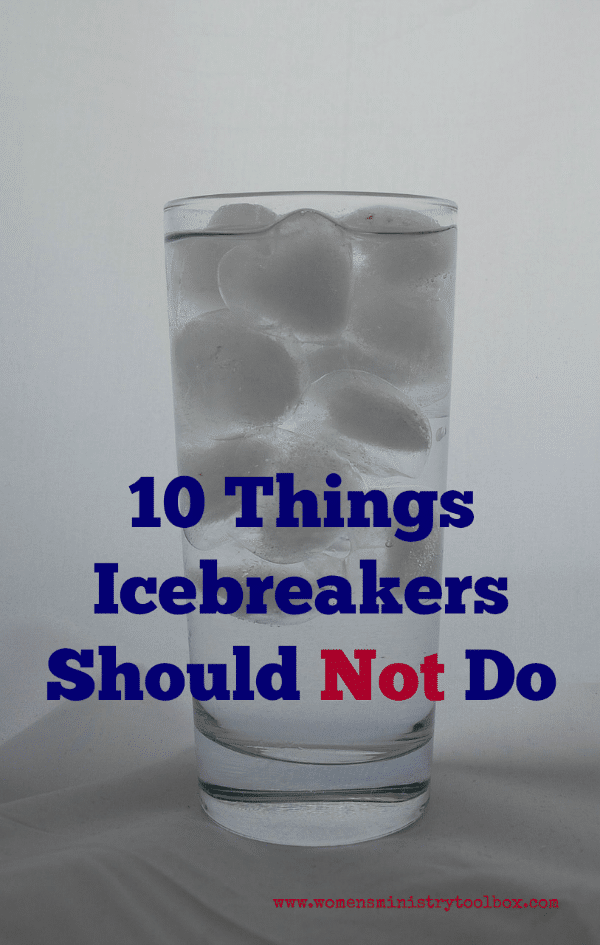 10 Things Icebreakers Should Not Do - Tips on keeping your icebreakers from failing.