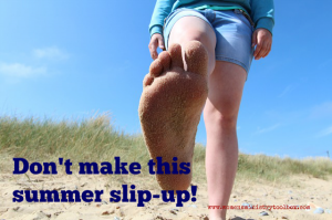 Don't make this summer slip-up!