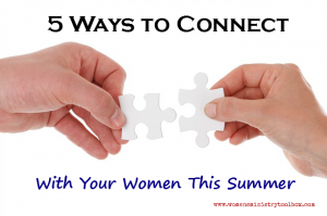 5 Ways to Connect With Your Women This Summer