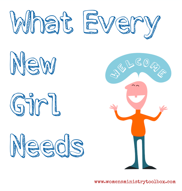 What Every New Girl Needs - Make sure new women feel welcome!