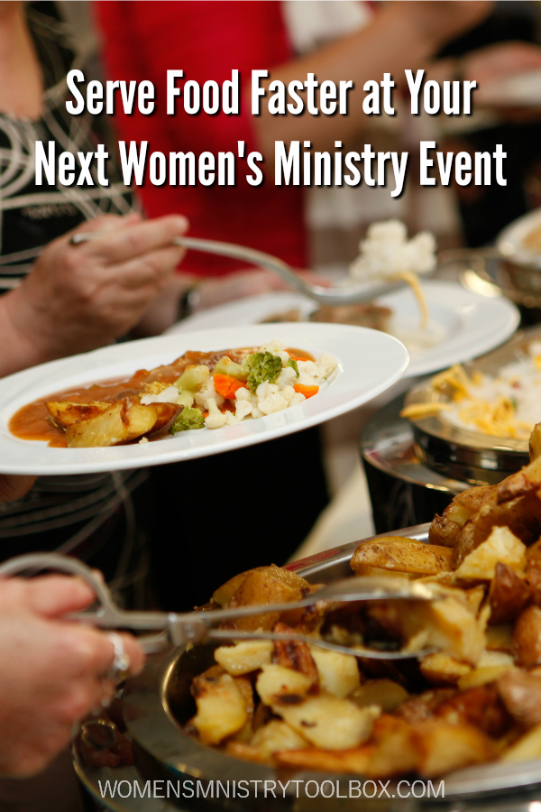 Don't leave your women wait or risk serving cold food! These 10 tips will help you serve food faster at your next women's ministry event.