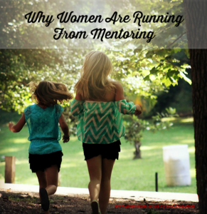Why Women Are Running From Mentoring