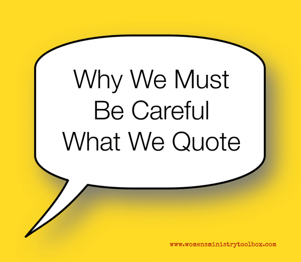 Why We Must Be Careful What We Quote