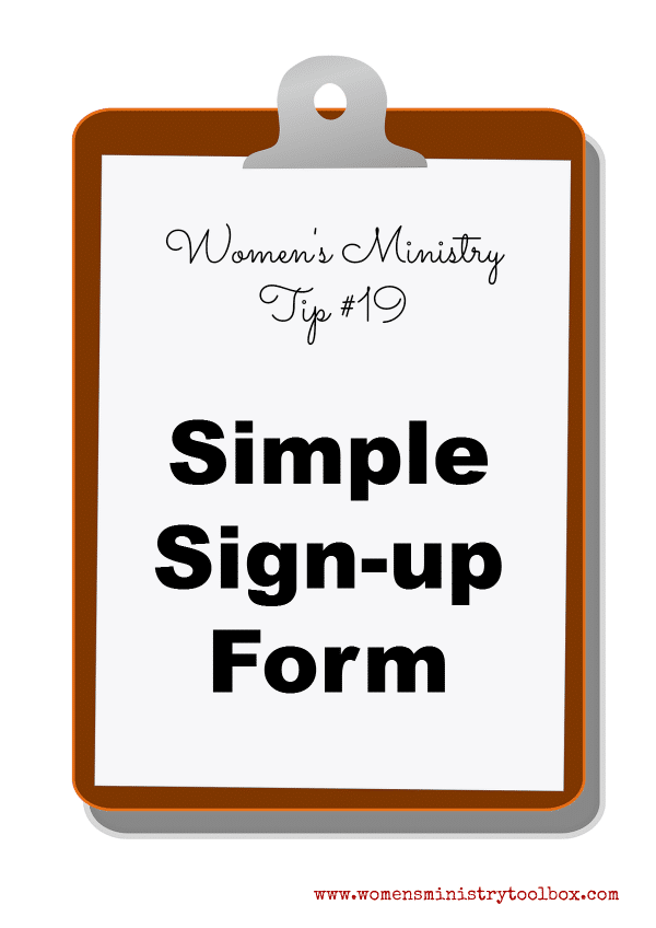 Tip 19 Simple Sign-up Form (Free Printable) - Perfect for any women's ministry sign-up!