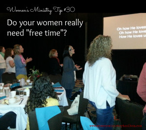 "Tip 30 – Do your women really need ""free time""?"