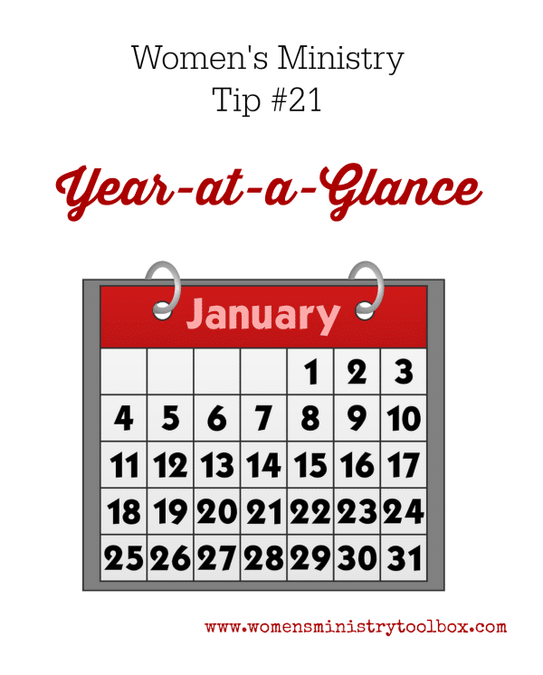 Women's Ministry Tip 21: Year-at-a-Glance - A free printable form to help your team plan your ministry year.