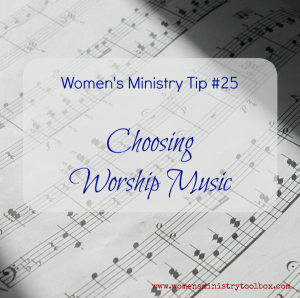 Tip 25 – Choosing Worship Music