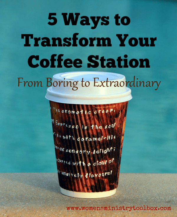 5 Ways to Transform Your Coffee Station from Boring to Extraordinary