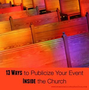 13 Ways to Publicize Your Event Inside Your Church