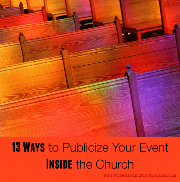 13 Way to Publicize Your Women's Ministry Event Inside the Church from Women's Ministry Toolbox