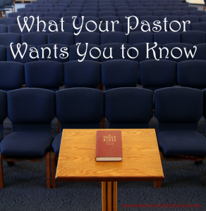 What Your Pastor Wants You to Know