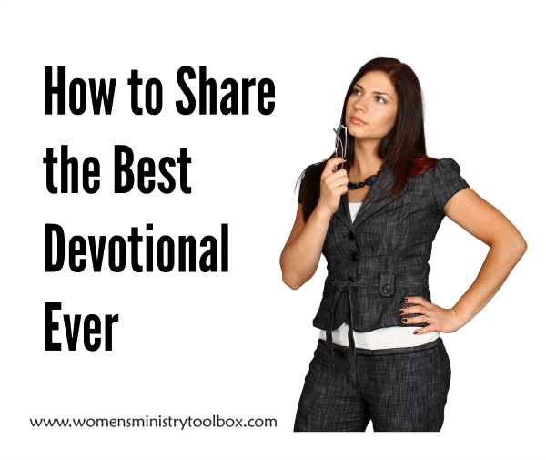 How to Share the Best Devotional Ever