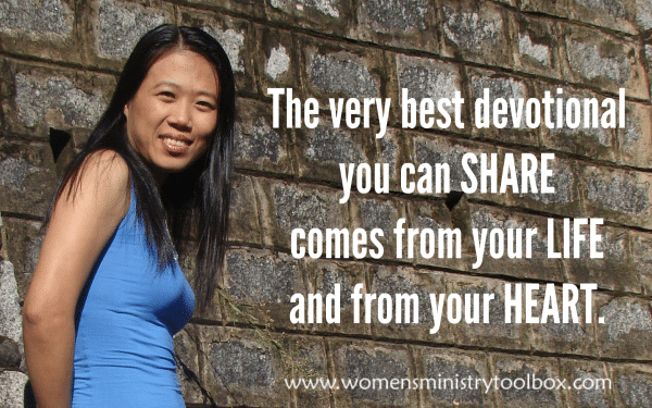 The very best devotional you can share comes from your life and from your heart