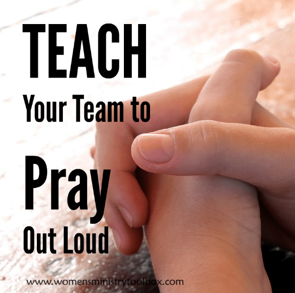 Teach Your Team to Pray Out Loud