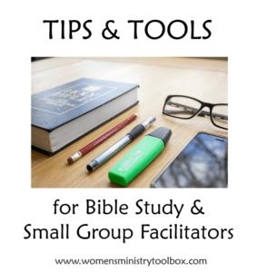 Tips & Tools for Bible Study and Small Group Facilitators