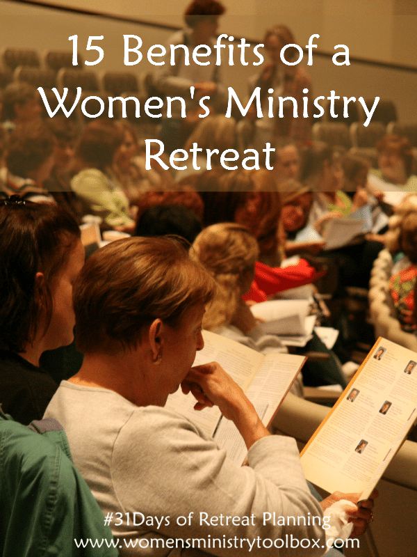 15 Benefits of a Women's Ministry Retreat