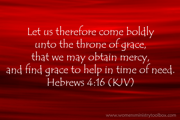 Come boldly Hebrews 4_16 KJV