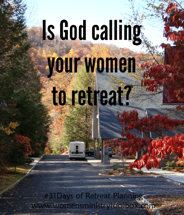 Is God calling your women to retreat