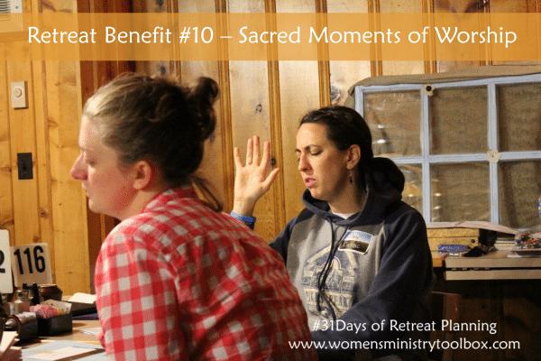 Retreat Benefit #10 Sacred Moments of Worship