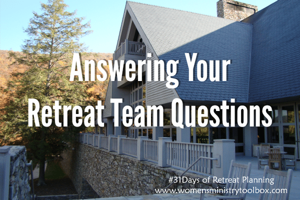 Answering Your Retreat Team Questions