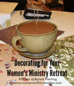 Day 10 – Decorating for Your Women's Ministry Retreat