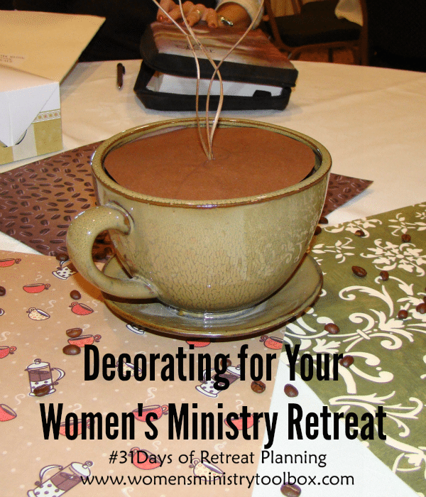 Decorating for Your Women's Ministry Retreat