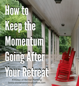 Day 30 – How to Keep the Momentum Going After Your Retreat