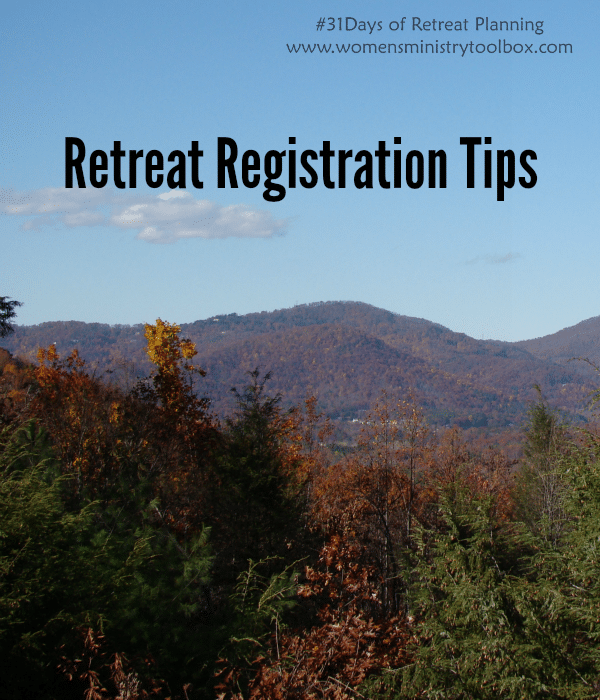 Retreat Registration Tips