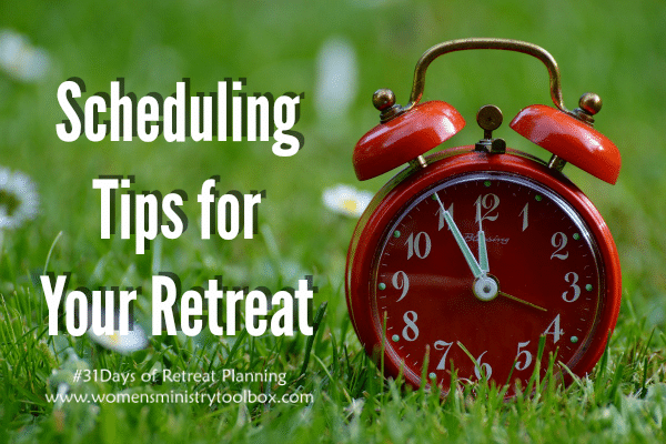 Scheduling Tips for Your Retreat