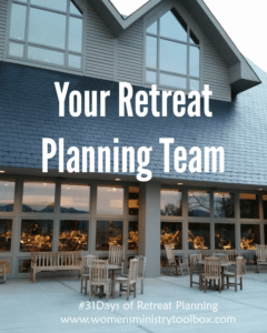 Day 9 – Your Retreat Planning Team