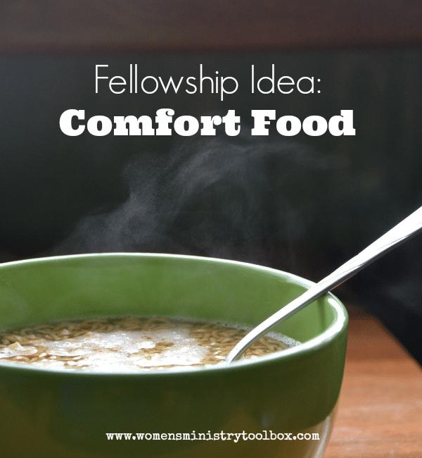 Fellowship Idea Comfort Food
