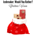 Would You Rather: Christmas Version