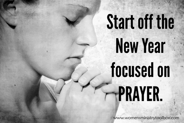 Start off the New Year focused on PRAYER.