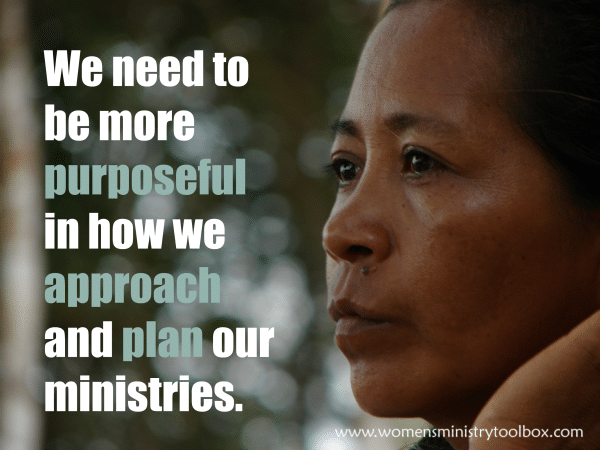 We need to be more purposeful in how we approach and plan our ministries