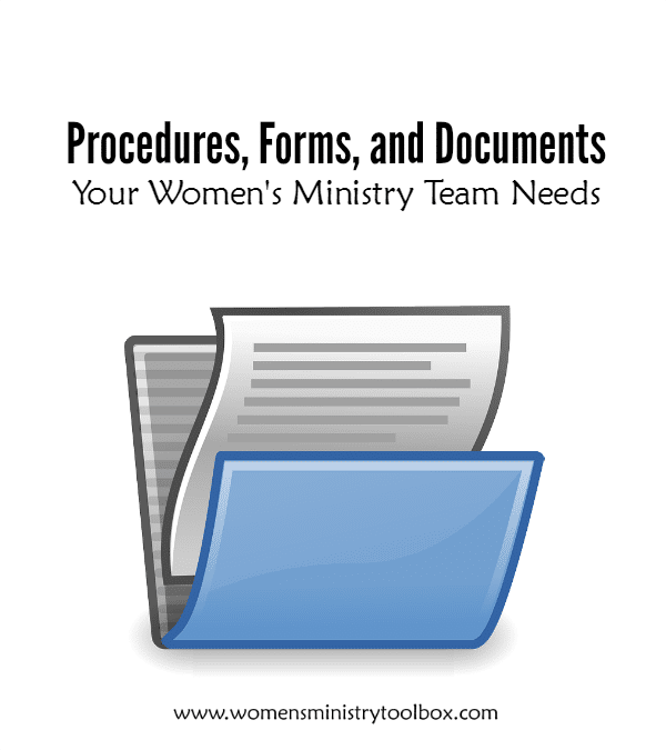 Procedures, Forms, and Documents Your Women's Ministry Team Needs