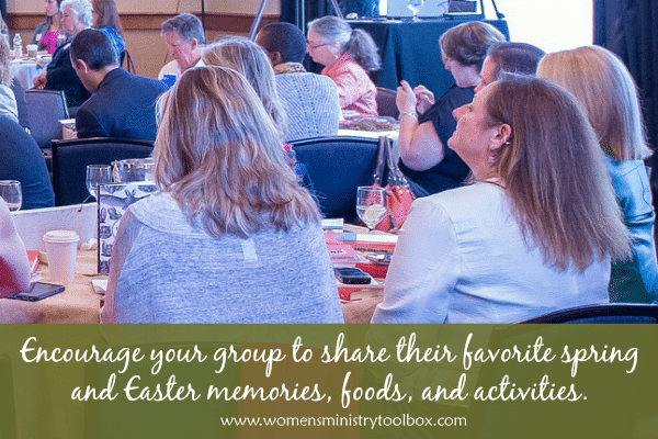 Encourage your group to share their favorite spring and Easter memories, foods, and activities.