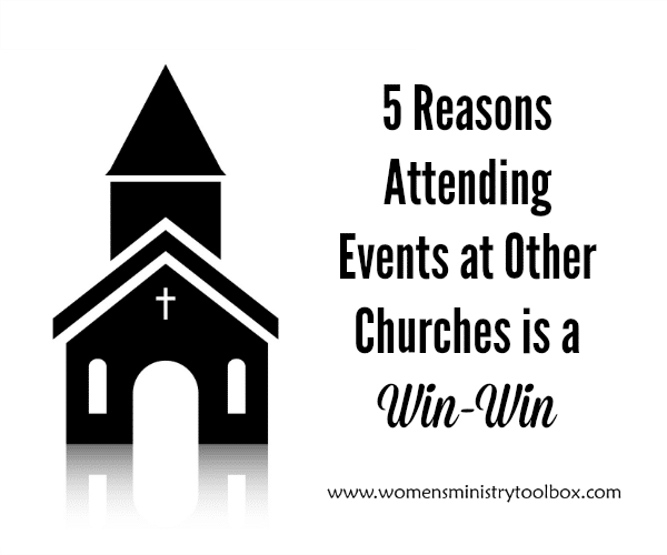 5 Reasons Attending Events at Other Churches is a Win-Win