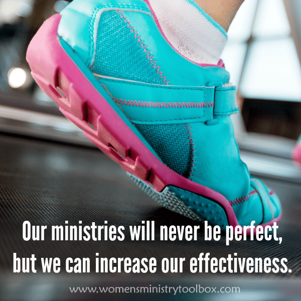 Our ministries will never be perfect but we can increase our effectiveness