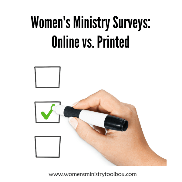 Women's Ministry Surveys Online vs. Printed